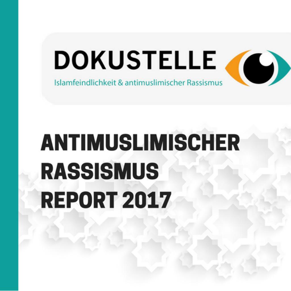 Dokustelle – Antimuslimischer Rassismus Report 2017